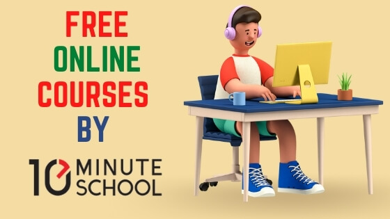 Read more about the article Free Online Courses by 10 Minute School
